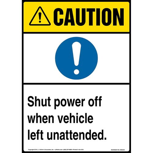 Caution: Shut Power Off When Vehicle Left Unattended Sign with Icon - ANSI, Long Format (015331)