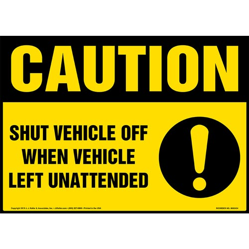 Caution: Shut Power Off When Vehicle Left Unattended Sign with Icon - OSHA (015332)