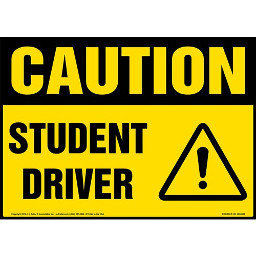Caution: Student Driver Sign with Icon - OSHA (015336)