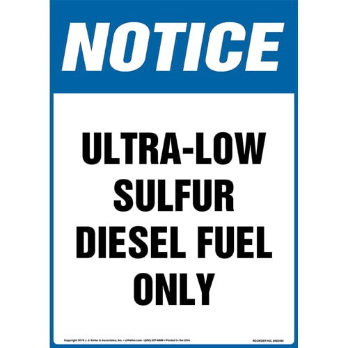 Notice: Ultra-Low Sulfur Diesel Fuel Only Sign - OSHA, Long Format (015502)