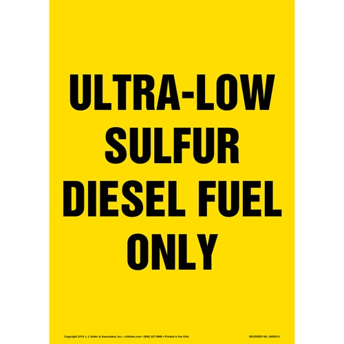 Ultra-Low Sulfur Diesel Fuel Only Sign - Portrait (015506)