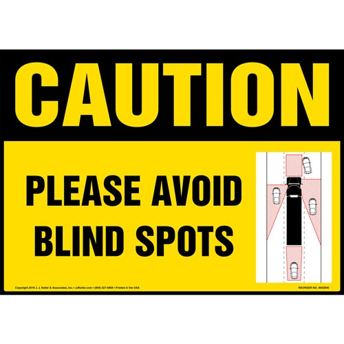 Caution: Please Avoid Blind Spots Sign with Icon - OSHA (015876)