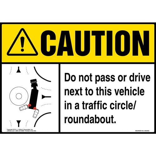 Caution: Do Not Pass Or Drive Next To This Vehicle In A Traffic Circle / Roundabout Sign with Icon - ANSI (015882)