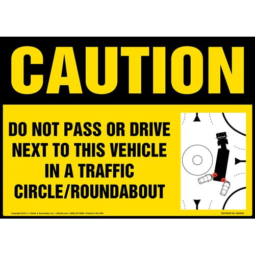 Caution: Do Not Pass Or Drive Next To This Vehicle In A Traffic Circle / Roundabout Sign with Icon - OSHA (015884)