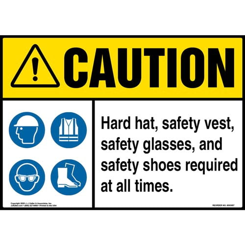Caution: Hard hat, safety vest, safety glasses, and safety shoes are required at all times - ANSI (017236)