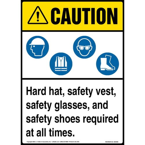 Caution: Hard hat, safety vest, safety glasses, and safety shoes are required at all times - ANSI (017237)