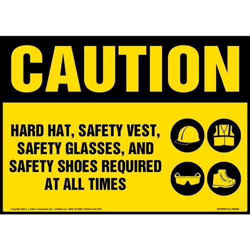 Caution: Hard hat, safety vest, safety glasses, and safety shoes are required at all times - OSHA (017238)