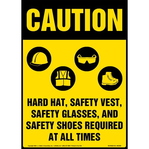 Caution: Hard hat, safety vest, safety glasses, and safety shoes are required at all times - OSHA (017239)