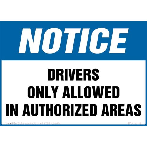 Notice: Drivers Only Allowed In Authorized Areas Sign - OSHA (017251)