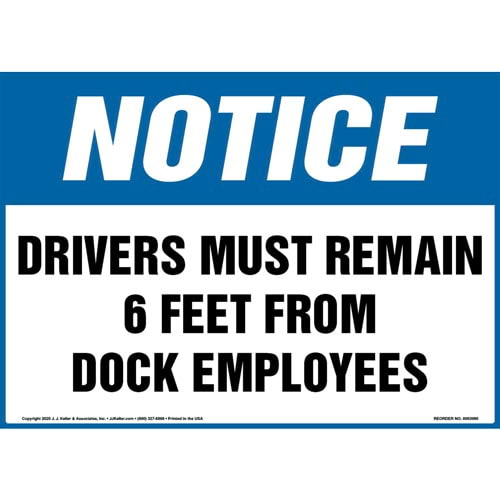 Notice: Drivers Must Remain 6 Feet From Dock Employees Sign - OSHA (017252)