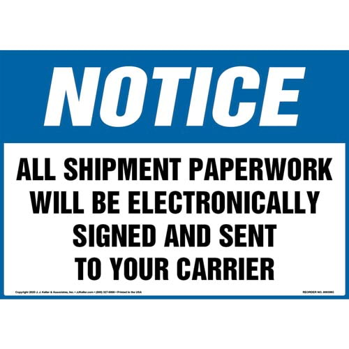 Notice: All Shipment Paperwork Will Be Electronically Signed And Sent To Your Carrier Sign - OSHA (017255)