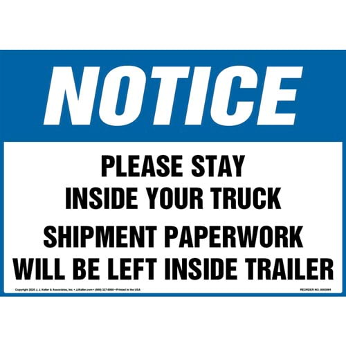 Notice: Please Stay Inside Your Truck Shipment Paperwork Will Be Left Inside Trailer Sign - OSHA (017256)