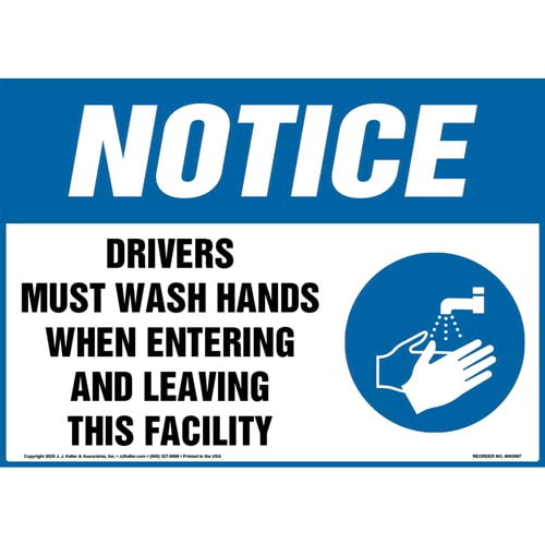 Notice: Drivers Must Wash Hands When Entering And Leaving This Facility Sign - OSHA (017259)