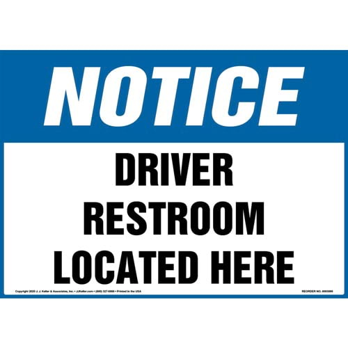 Notice: Driver Restroom Located Here Sign - OSHA (017261)