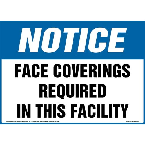 Notice: Face Coverings Required In This Facility Sign - OSHA (017263)