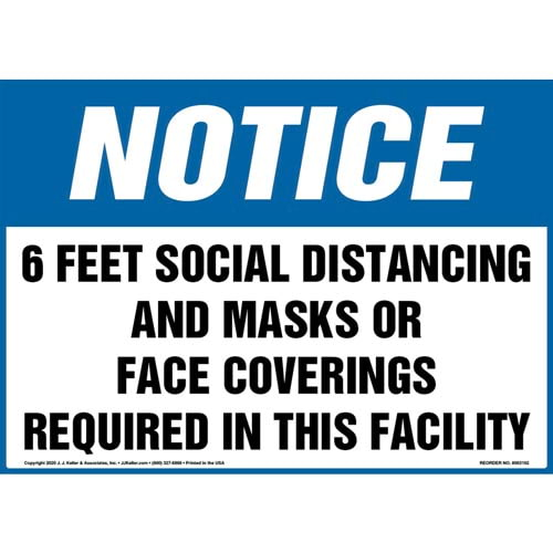 Notice: 6 Feet Social Distancing And Masks or Face Coverings Required in This Facility Sign OSHA (017264)