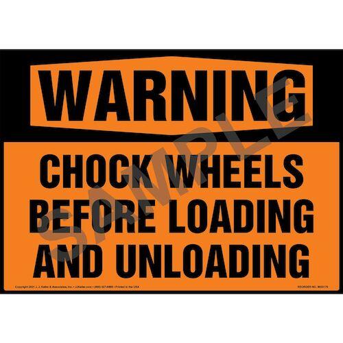 Warning: Chock Wheels Before Loading and Unloading Sign - ANSI 1998 (018304)