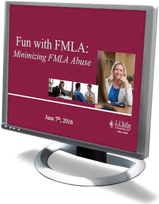 Fun with FMLA: Minimizing FMLA Abuse Webcast