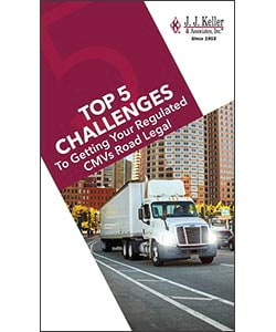 Top 5 Challenges to Getting Your Regulated CMVs Road Legal