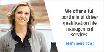 We offer a full portfolio of driver qualification file management services. Learn more now!