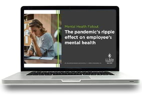 Mental Health Fallout: The Pandemic's Ripple Effect on Employee's Mental Health Webcast