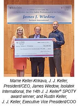 Marne Keller-Krikava, J. J. Keller, President/CEO; James Wiedow, Isolatek International, the 14th J. J. Keller SPOTY award winner; and Rustin Keller, J. J. Keller, Executive Vice President/COO