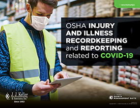 OSHA Injury and Illness Recordkeeping and Reporting Related to COVID-19 Whitepaper
