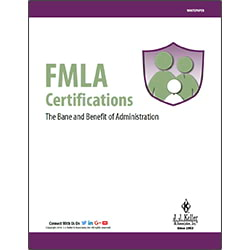 FMLA certifications: The bane and benefit of administration